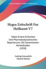 Hygea Zeitschrift Fur Heilkunst V7 - Ludwig Griesselich