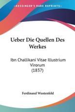 Ueber Die Quellen Des Werkes - Ferdinand Wustenfeld