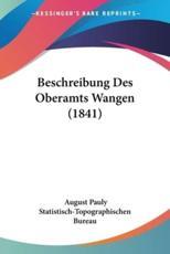Beschreibung Des Oberamts Wangen (1841) - August Pauly