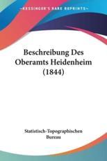 Beschreibung Des Oberamts Heidenheim (1844) - Bureau Statistisch-Topographischen Bureau (editor)