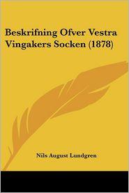 Beskrifning Ofver Vestra Vingakers Socken (1878) - Nils August Lundgren