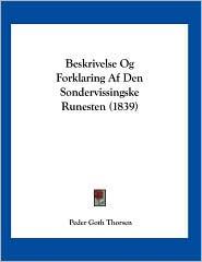 Beskrivelse Og Forklaring Af Den Sondervissingske Runesten (1839) - Peder Goth Thorsen