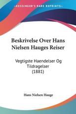 Beskrivelse Over Hans Nielsen Hauges Reiser - Hans Nielsen Hauge