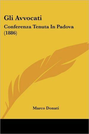 Gli Avvocati: Conferenza Tenuta In Padova (1886) - Marco Donati