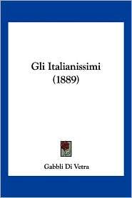 Gli Italianissimi (1889) - Gabbli Di Vetra