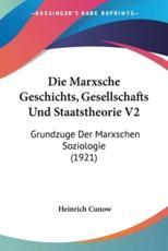 Die Marxsche Geschichts, Gesellschafts Und Staatstheorie V2 - Heinrich Cunow