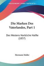 Die Marken Des Vaterlandes, Part 1 - Hermann Muller