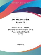 Die Mathematiker Bernoulli - Peter Merian
