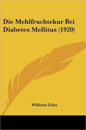 Die Mehlfruchtekur Bei Diabetes Mellitus (1920)