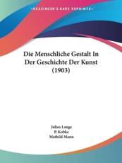 Die Menschliche Gestalt in Der Geschichte Der Kunst (1903) - Julius Lange