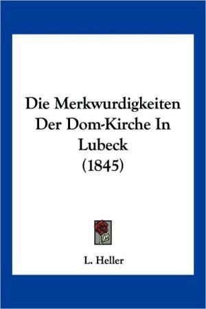 Die Merkwurdigkeiten Der Dom-Kirche In Lubeck (1845)
