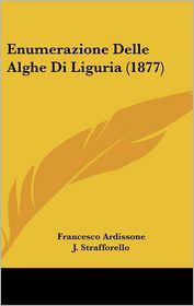Enumerazione Delle Alghe Di Liguria (1877) - Francesco Ardissone, J. Strafforello
