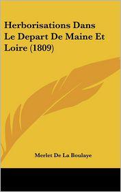 Herborisations Dans Le Depart De Maine Et Loire (1809) - Merlet De La Boulaye