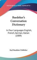 Baedeker's Conversation Dictionary - Baedeker Publisher Karl Baedeker Publisher