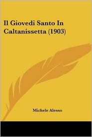 Il Giovedi Santo In Caltanissetta (1903) - Michele Alesso (Illustrator)