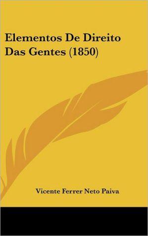 Elementos De Direito Das Gentes (1850) - Vicente Ferrer Neto Paiva
