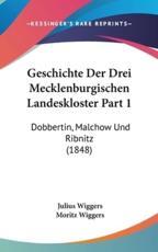 Geschichte Der Drei Mecklenburgischen Landeskloster Part 1 - Julius Wiggers