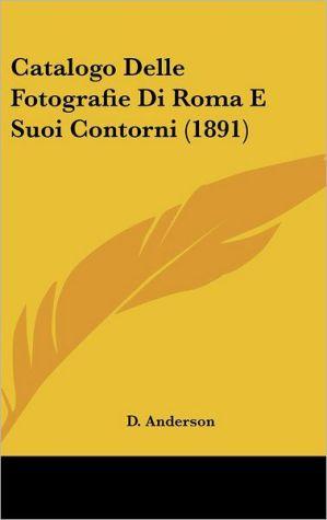 Catalogo Delle Fotografie Di Roma E Suoi Contorni (1891)