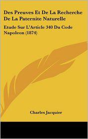 Des Preuves Et De La Recherche De La Paternite Naturelle: Etude Sur L'Article 340 Du Code Napoleon (1874) - Charles Jacquier