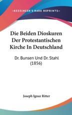 Die Beiden Dioskuren Der Protestantischen Kirche in Deutschland - Joseph Ignaz Ritter