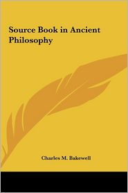 Source Book In Ancient Philosophy - Charles M. Bakewell