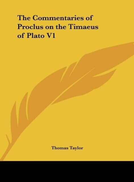 The Commentaries of Proclus on the Timaeus of Plato V1 als Buch von Thomas Taylor - Thomas Taylor