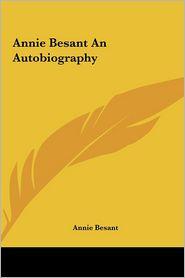 Annie Besant An Autobiography - Annie Besant