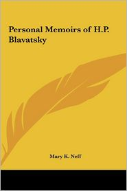 Personal Memoirs of H.P. Blavatsky - Mary K. Neff
