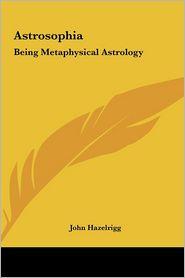 Astrosophia - John Hazelrigg