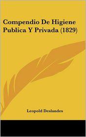 Compendio de Higiene Publica y Privada (1829) - Leopold Deslandes
