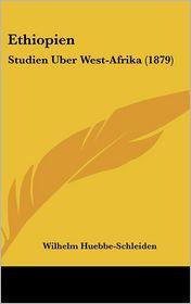 Ethiopien: Studien Uber West-Afrika (1879) - Wilhelm Huebbe-Schleiden