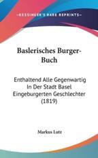 Baslerisches Burger-Buch - Markus Lutz