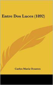 Entre DOS Luces (1892) - Carlos Maria Ocantos
