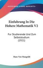 Einfuhrung in Die Hohere Mathematik V2 - Hans Von Mangoldt