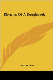 Rhymes Of A Roughneck - Pat O'Cotter