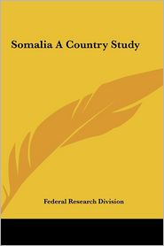 Somalia A Country Study - Federal Research Division