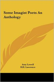 Some Imagist Poets An Anthology - Amy Lowell, D.H. Lawrence
