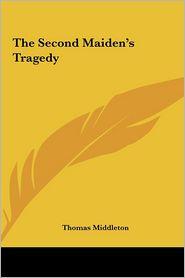 The Second Maiden's Tragedy - Thomas Middleton