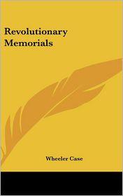 Revolutionary Memorials - Wheeler Case