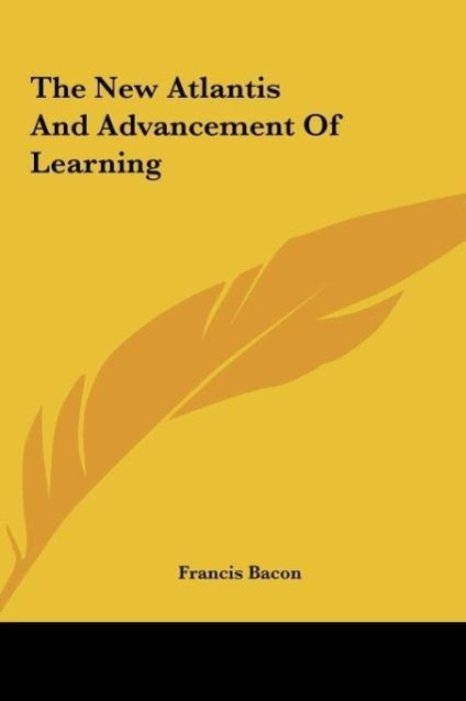 The New Atlantis And Advancement Of Learning als Buch von Francis Bacon - Kessinger Publishing, LLC
