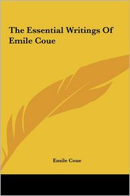 The Essential Writings Of Emile Coue - Emile Coue