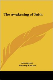 The Awakening Of Faith - Ashvagosha, Timothy Richard (Translator)