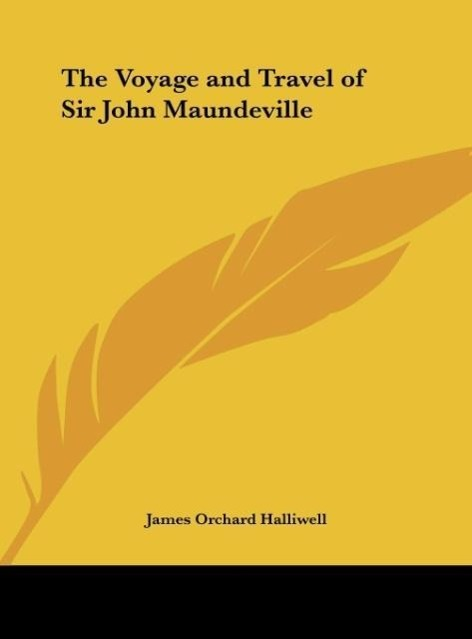 The Voyage and Travel of Sir John Maundeville als Buch von - Kessinger Publishing, LLC