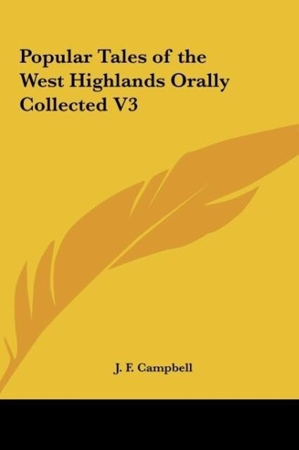 Popular Tales of the West Highlands Orally Collected V3 als Buch von J. F. Campbell - J. F. Campbell