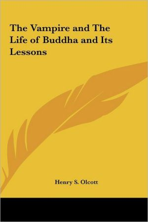The Vampire And The Life Of Buddha And Its Lessons - Henry Steel Olcott