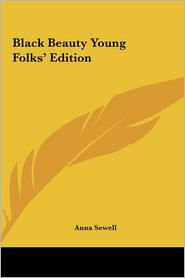 Black Beauty Young Folks' Edition - Anna Sewell