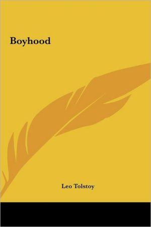 Boyhood - Leo Tolstoy