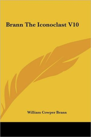 Brann The Iconoclast V10 - William Cowper Brann