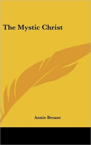 The Mystic Christ - Annie Besant
