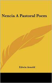 Nencia A Pastoral Poem - Edwin Arnold